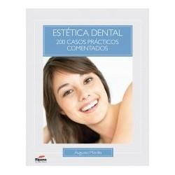Estética Dental. 200 casos prácticos comentados