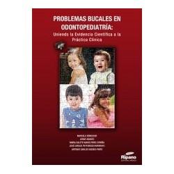 Problemas bucales en odontopediatría: Uniendo la evidencia científica a la práctica clínica