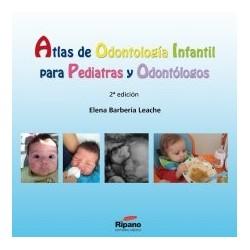 Atlas de Odontología Infantil para Pediatras y Odontólogos. 2ª Edición