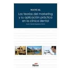 Las teorías del marketing y su aplicación práctica en la clínica dental