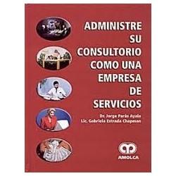 Administre su Consultorio como una Empresa de Servicios