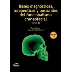 Bases Diagnósticas, Terapéuticas y Posturales del Funcionalismo Craneofacial. Tomo II