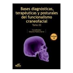 Bases Diagnósticas, terapéuticas y Posturales del Funcionalismo Craneofacial. Tomo III