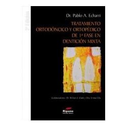 Tratamiento Ortodóncico y Ortopédico de 1ª Fase en Dentición Mixta. 2ª Edición.