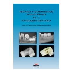 Técnica y Diagnóstico Radiológico de la Patología Dentaria