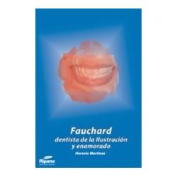 Fauchard. Dentista de la Ilustración y Enamorado