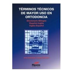 Términos Técnicos de Mayor uso en Ortodoncia. Diccionario Bilingüe Español-Inglés / Inglés-Español