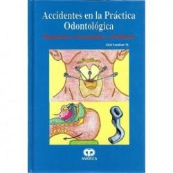 ACCIDENTES EN LA PRACTICA ODONTOLOGICA. DIAGNOSTICO, TRATAMIENTO Y PROFILAXIS