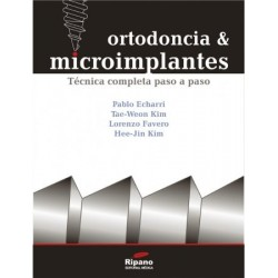 Ortodoncia y Microimplantes. Técnica completa paso a paso