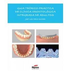 Guía Teórico-Práctica de Clínica Odontológica Integrada en Adultos